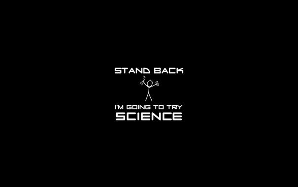 Фото обои Science, Наука, Stand Back