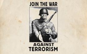 Картинка плакат, пропаганда, Join The War, Присоединяйтесь к войне с терроризмом, Against Terrorism