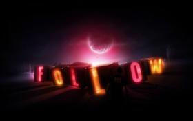 Обои свет, надпись, луна, человек, неон, буква, follow me