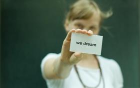 Обои надпись, we dream, девушка, бумага, лист